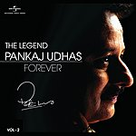 Pankaj Udhas The Legend Forever - Pankaj Udhas - Vol.2