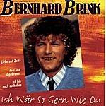 Bernhard Brink Ich Wär So Gern Wie Du