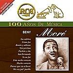 Beny Moré Rca 100 Años De Musica