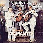Los Tres Diamantes 15 Exitos Con Los Tres Diamantes Versiones Originales
