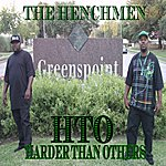 The Henchmen Hto Harder Than Others