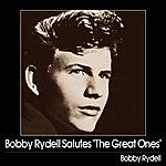 Bobby Rydell Bobby Rydell Salutes 'the Great Ones'