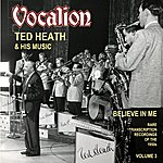 Ted Heath Believe In Me: Rare Transcription Recordings Of The 1950s, Vol. 3