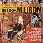 Mose Allison I Love The Life I Live