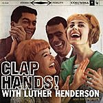Luther Henderson Clap Hands!