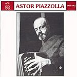 Astor Piazzolla 1943 - 1982
