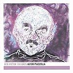 Astor Piazzolla Astor Piazzolla - Rca Victor 100 Años