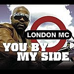 London MC You By My Side