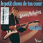 Johnny Hallyday Le Petit Clown De Ton Coeur (Digital 45)