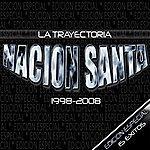 Nacion Santa La Trayectoria 1998-2008