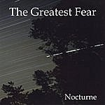 The Greatest Fear Nocturne