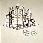 The Monroe Take It Slow