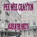 Pee Wee Crayton Blues In The Ghetto