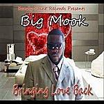 Big Mook Bringing Love Back