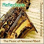 Adrienne Albert Reflections