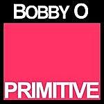 Bobby-O Primitive