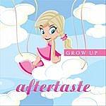 Aftertaste Grow Up