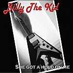 Billy The Kid She Got A Hold On Me