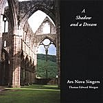 Ars Nova Singers A Shadow And A Dream