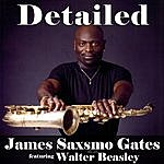 James 'Saxsmo' Gates Detailed (Feat. Walter Beasley)