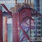 Ian Cocker Not Me