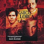 Mark McKenzie The Disappearance Of Garcia Lorca (Original Motion Picture Soundtrack)