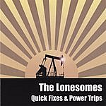 The Lonesomes Quick Fixes & Power Trips