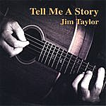 Jim Taylor Tell Me A Story