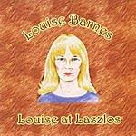 Louise Barnes Louise At Laszlos