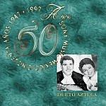 Dueto Azteca 50 Años Sony Music México