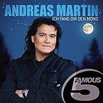 Andreas Martin Ich Fang Dir Den Mond - Famous 5
