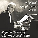 Richard Clayderman Richard Clayderman Plays Popular Music Of The 1940s And 1950s