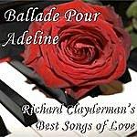 Richard Clayderman Ballade Pour Adeline: Richard Clayderman's Best Songs Of Love