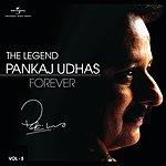 Pankaj Udhas The Legend Forever - Pankaj Udhas - Vol.5