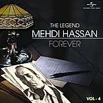 Mehdi Hassan The Legend Forever - Mehdi Hassan - Vol.4