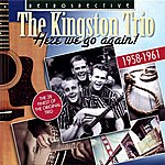 The Kingston Trio Here We Go Again