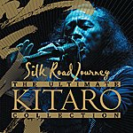 Kitaro The Ultimate Kitaro Collection : Silk Road Journey