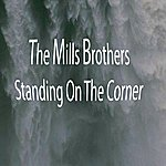The Mills Brothers Standing On The Corner