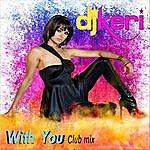 DJ Keri With You (Club Mix)