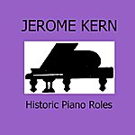 Jerome Kern Historic Piano Roles