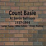 Count Basie At The Savoy Ballroom: 1937-1944 - Lester Young, Billie Holiday And Jimmy Rushing
