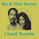 Ike & Tina Turner I Smell Trouble