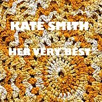 Kate Smith Her Very Best