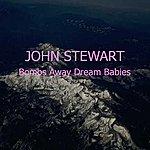 John Stewart Bombs Away Dream Babies