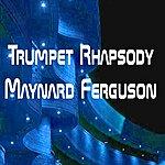 Maynard Ferguson Trumpet Rhapsody