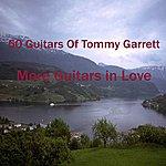 The 50 Guitars Of Tommy Garrett More Guitars In Love