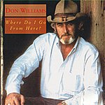 Don Williams Where Do I Go From Here?