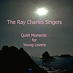 The Ray Charles Singers Quiet Moments For Young Lovers