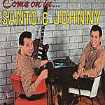 Santo & Johnny Come On In