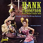 Hank Thompson & His Brazos Valley Boys Headin' Down The Wrong Highway - The Early Albums